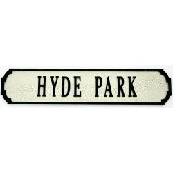 Hyde Park Sign 80cmx15cmx1.5cm